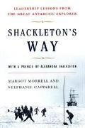 Shackleton's Way Leadership Lessons from the Great Antarctic Explorer