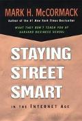 Staying Street Smart in the Internet Age: What Hasen't Changed about the Way We Do Business