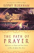 Path of Prayer Reflections on Prayer and True Stories of How It Affects Our Lives