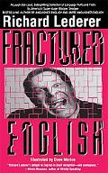 Fractured English A Pleasury of Bloopers and Blunders, Fluffs and Flubs, and Gaffes and Goofs