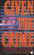 Given the Crime - Margaret Barrett - Mass Market Paperback