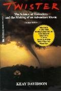 Twister: The Science of Tornadoes and the Making of an Adventure Movie