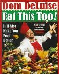Eat This Too!: It'll Make You Feel Better - Dom DeLuise - Paperback