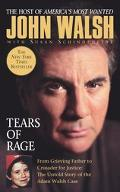 Tears of Rage From Grieving Father to Crusader for Justice  The Untold Story of the Adam Wal...
