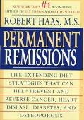 Permanent Remissions: Life-Extending Diet Strategies That Can Help Prevent and Reverse Cance...