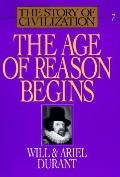 Story of Civilization: The Age of Reason Begins, Vol. 7