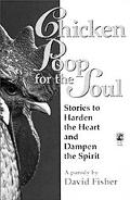Chicken Poop for the Soul Stories to Harden the Heart and Dampen the Spirit  A Parody