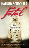 Fatal The Poisonous Life of a Female Serial Killer