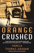 Orange Crushed An Ivy League Mystery