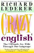 Crazy English The Ultimate Joy Ride Through Our Language