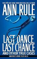 Last Dance, Last Chance And Other True Cases