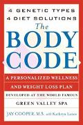 Body Code A Personalized Wellness and Weight Loss Plan Developed at the World Famous Green V...