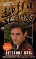 The Xander Years (Buffy the Vampire Slayer Series), Vol. 1