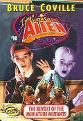 The Revolt of the Miniature Aliens (I Was a Sixth Grade Alien #10)