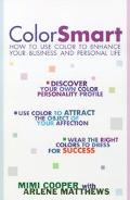 Color Smart How to Use Color to Enhance Your Business and Personal Life
