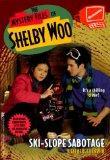 Ski-Slope Sabotage (Mystery Files of Shelby Woo)