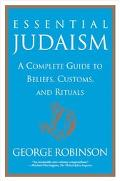 Essential Judaism A Complete Guide to Beliefs, Customs, and Rituals