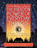 Hidden Power of Everyday Things A Complete Personology Guide to Your Lifestyle for Each Day ...