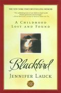 Blackbird A Childhood Lost and Found