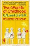 Two Worlds of Childhood: U.S. and U.S.S.R.