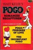 Walt Kelly's Pogo Romances Recaptured: 2 Pogo Classics in 1 Volume: Pogo, Prisoner of Love -...