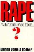 Rape: What Would You Do if...?
