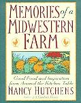 Memories of a Midwestern Farm Good Food and Inspiration from Around the Kitchen Table