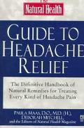 The Natural Health Guide to Headache Relief: The Definitive Handbook of Natural Remedies for...