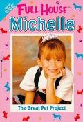 The Great Pet Project (Full House Series: Michelle #1)
