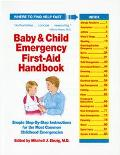 Baby and Child Emergency First-Aid Handbook: Simple Step-by-Step Instructions for the Most C...