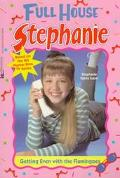 Getting Even With the Flamingoes (Full House Series: Stephanie #9)