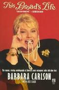 This Broad's Life: The Raucous, Riveting Autobiography of the Most Outrageous Radio Talk-Sho...