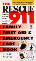 Rescue 911 Family First Aid and Emergency Care Book: Simple Step-by-Step Guide