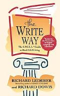 Write Way The S.P.E.L.L. Guide to Real-Life Writing