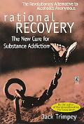Rational Recovery The New Cure for Substance Addiction