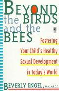Beyond the Birds and the Bees Fostering Your Child's Healthy Sexual Development
