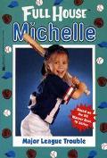 Major League Trouble (Full House Series: Michelle #7)