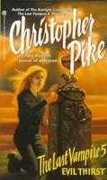 Evil Thirst (The Last Vampire Series) - Christopher Pike - Mass Market Paperback