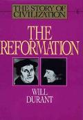 The Reformation: A History of European Civilization from Wyclif to Calvin: 1300-1564, Vol. 6...