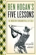Ben Hogans 5 Lessons the Modern Fundamentals of Golf