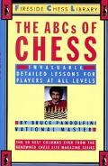 ABCs of Chess Invaluable, Detailed Lessons for Players of All Levels
