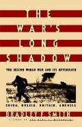 War's Long Shadow The Second World War And Its Aftermath