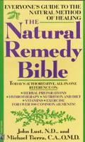 Natural Remedy Bible Everyone's Guide to the Natural Method of Healing