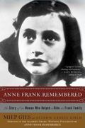 Anne Frank Remembered The Story of the Woman Who Helped to Hide the Frank Family