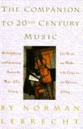 Companion to Twentieth-Century Music - Norman Lebrecht - Hardcover