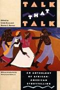 Talk That Talk An Anthology of African-American Storytelling