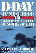 D-Day June 6, 1944 The Climactic Battle of World War II