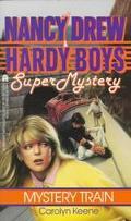 Mystery Train (Nancy Drew & the Hardy Boys Super Mystery Series #8) - Carolyn Keene - Mass M...