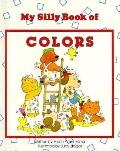 My Silly Book of Colors (Silly Books)