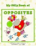 My Silly Book of Opposites - Susan Amerikaner - Hardcover